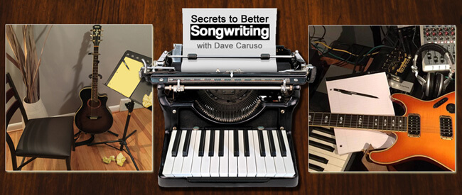 Secrets to Better Songwriting Courses Classes by Songwriter Dave Caruso